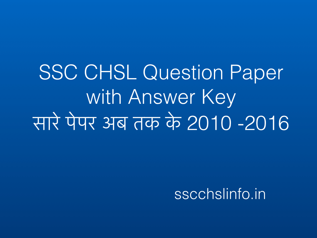 ssc question paper Ssc chsl question paper 2018 now that the staff selection commission has conducted the combined higher secondary level examination, question paper and answer keys of ssc chsl (ldc and deo) march 2018 will be published online.