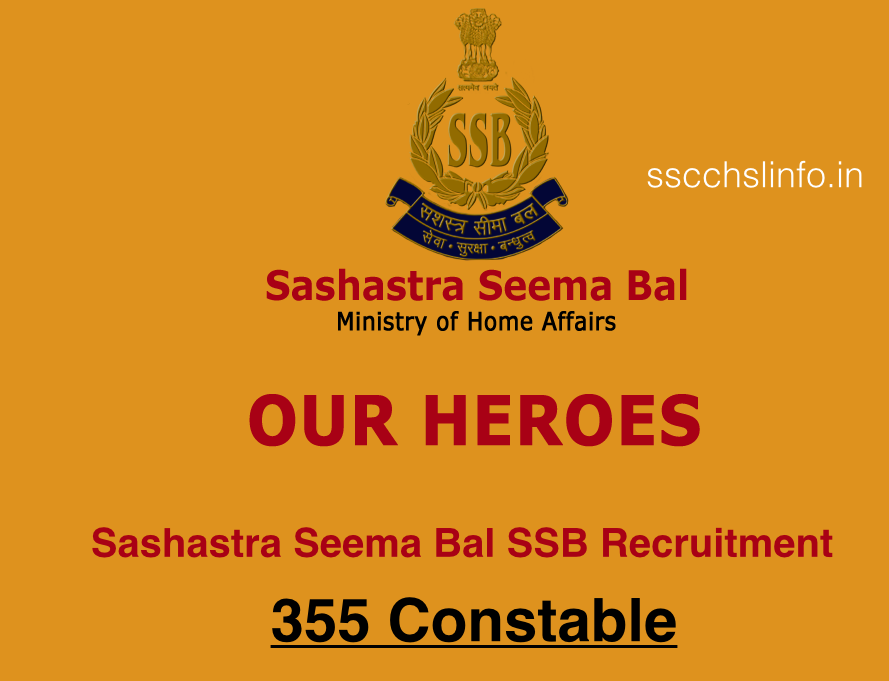 Sashastra Seema Bal SSB Recruitment 355 Constable