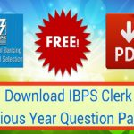 IBPS Clerk Previous Papers Download in PDF -With Solved & Mock Papers