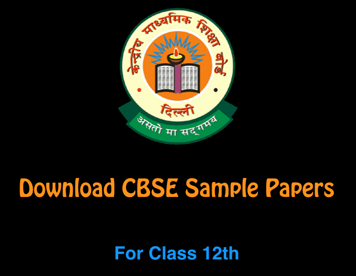 Sample Papers For Class 12th